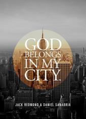 God Belongs In My CityTM