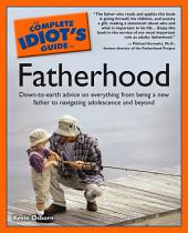 The Complete Idiot's Guide to Fatherhood