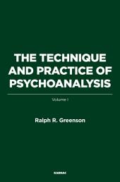 The Technique and Practice of Psychoanalysis: Volume 1
