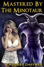 Mastered By The Minotaur (Minotaur Erotica / Monster Erotica)