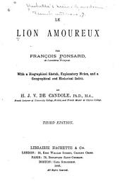 Le lion amoureux: With a biographical sketch, notes, and a geographical and historical index. H.J.V. de Candole