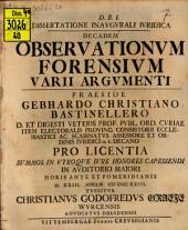 Diss. inaug. iur. decadem observationum forensium varii argumenti sistens
