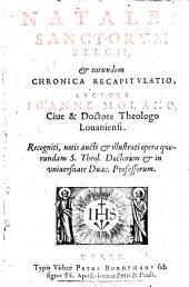 Natales sanctorum Belgii et eorundem Chronica recapitulatio ...