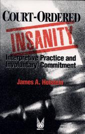 Court-Ordered Insanity: Interpretive Practice and Involuntary Commitment, Volume 757