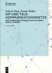 SIP und Telekommunikationsnetze: Next Generation Networks und Multimedia over IP – konkret, Ausgabe 5