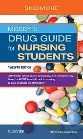 Mosby's Drug Guide for Nursing Students - E-Book: Edition 12