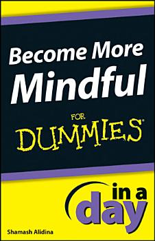 Become More Mindful In A Day For Dummies PDF