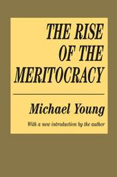 The Rise of the Meritocracy: Edition 2