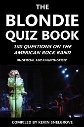 The Blondie Quiz Book: 100 Questions on the American Rock Band