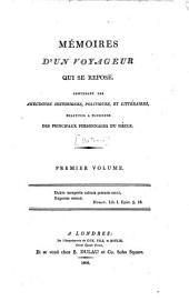 Mémoires d'un voyageur qui se repose; contenant des anecdotes historiques, politiques et littéraires, relatives à plusieurs des principaux personnages du siècle, [par m. Dutens]. Tome 1. [-3.]: Volume 1