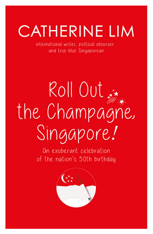 Roll Out the Champagne  Singapore