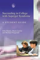 Succeeding in College with Asperger Syndrome PDF