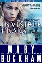 Invisible Fears: Book One: Kelly McAllister