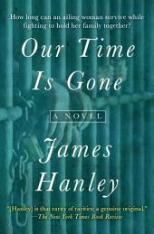 Our Time Is Gone: A Novel