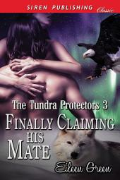 Finally Claiming His Mate [The Tundra Protectors 3]