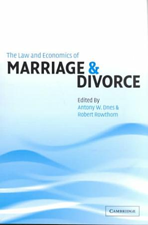 The Law and Economics of Marriage and Divorce PDF