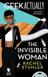 The Invisible Woman (Geek Actually Season 1 Episode 2)