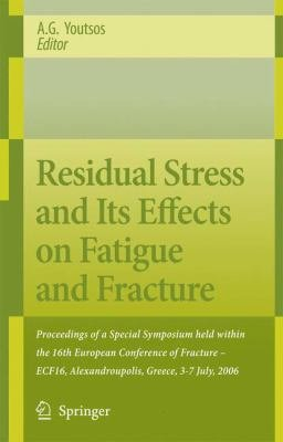Residual Stress and Its Effects on Fatigue and Fracture PDF