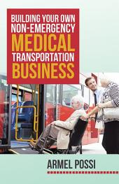 Building Your Own Non-Emergency Medical Transportation Business