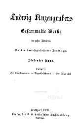 Gesammelte Werke von Ludwig Anzengruber: Der G'wissenswurm. Doppelselbstmord. Der ledige Hof
