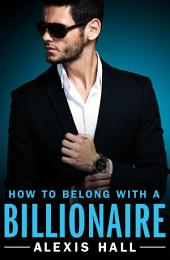 How to Belong with a Billionaire