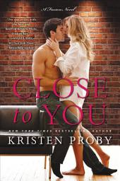 Close to You: A Fusion Novel