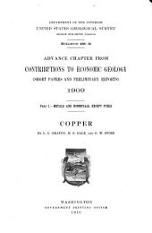 Advance Chapter from Contributions to Economic Geology: Short Papers and Preliminary Reports, 1909. Metals and nonmetals, except fuels : copper, Issue 430, Part 2