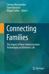Connecting Families: The Impact of New Communication Technologies on Domestic Life