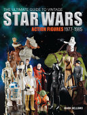 The Ultimate Guide to Vintage Star Wars Action Figures  1977 1985 PDF