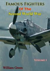 Famous Fighters Of The Second World War, Volume One
