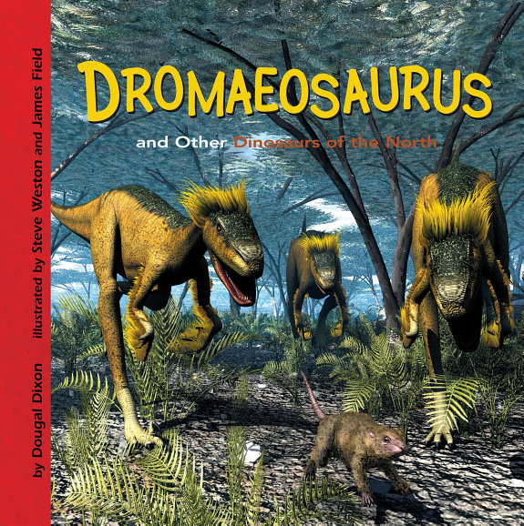 Dromaeosaurus and Other Dinosaurs of the North PDF