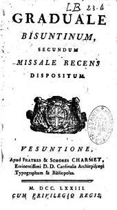 Graduale Bisuntinum, secundum missale dispositum