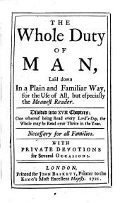 The Whole Duty of Man ... With Private Devotions for Several Occasions