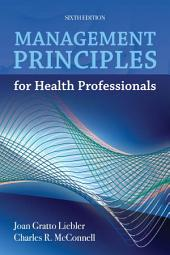 Management Principles for Health Professionals: Edition 6