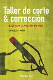Taller de corte y corrección: Guía para la creación literaria