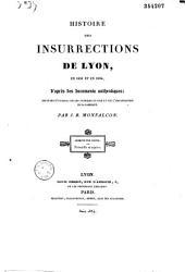 Histoire des insurrections de Lyon en 1831 et en 1834: rédigée d'après des documents authentiques