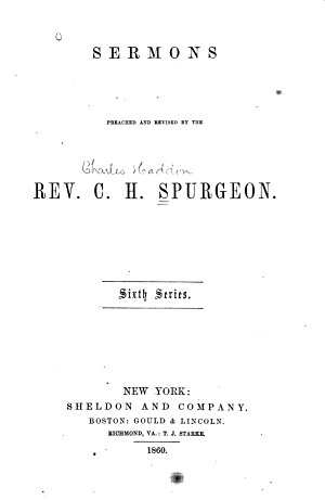 Sermons Preached and Revised by C  H  Spurgeon