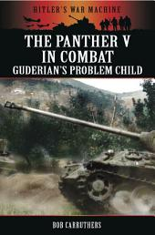 The Panther V in Combat: Guderian's Problem Child
