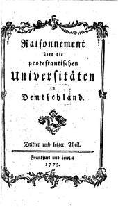 Raisonnement über die protestantischen Universitäten in Deutschland: Band 3