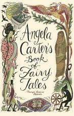 Angela Carter s Book Of Fairy Tales PDF