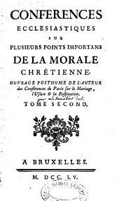 Conférences ecclésiastiques de Paris sur plusieurs points importants de la morale chrétienne