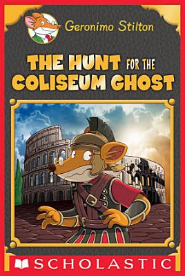 The Hunt for the Colosseum Ghost  Geronimo Stilton Special Edition
