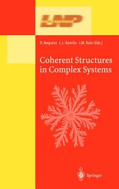 Coherent Structures in Complex Systems: Selected Papers of the XVII Sitges Conference on Statistical Mechanics Held at Sitges, Barcelona, Spain, 5–9 June 2000. Preliminary Version