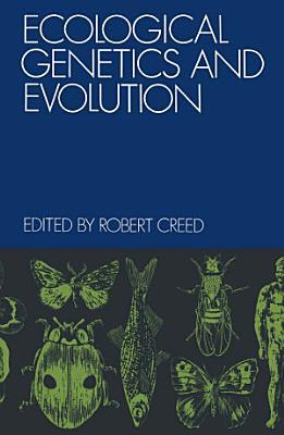 Ecological Genetics and Evolution