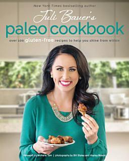 Juli Bauer s Paleo Cookbook Book