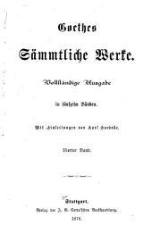Goethes sämmtliche Werke: Vollständige Ausgabe in fünfzehn Bänden, Band 4