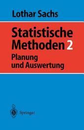 Statistische Methoden 2: Planung und Auswertung
