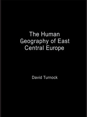 The Human Geography of East Central Europe PDF