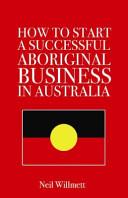 How to Start a Successful Aboriginal Business in Australia PDF