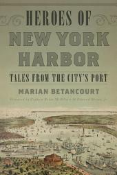 Heroes of New York Harbor: Tales from the City's Port